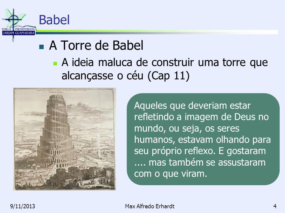 Babel A Torre de Babel. A ideia maluca de construir uma torre que alcançasse o céu (Cap 11)