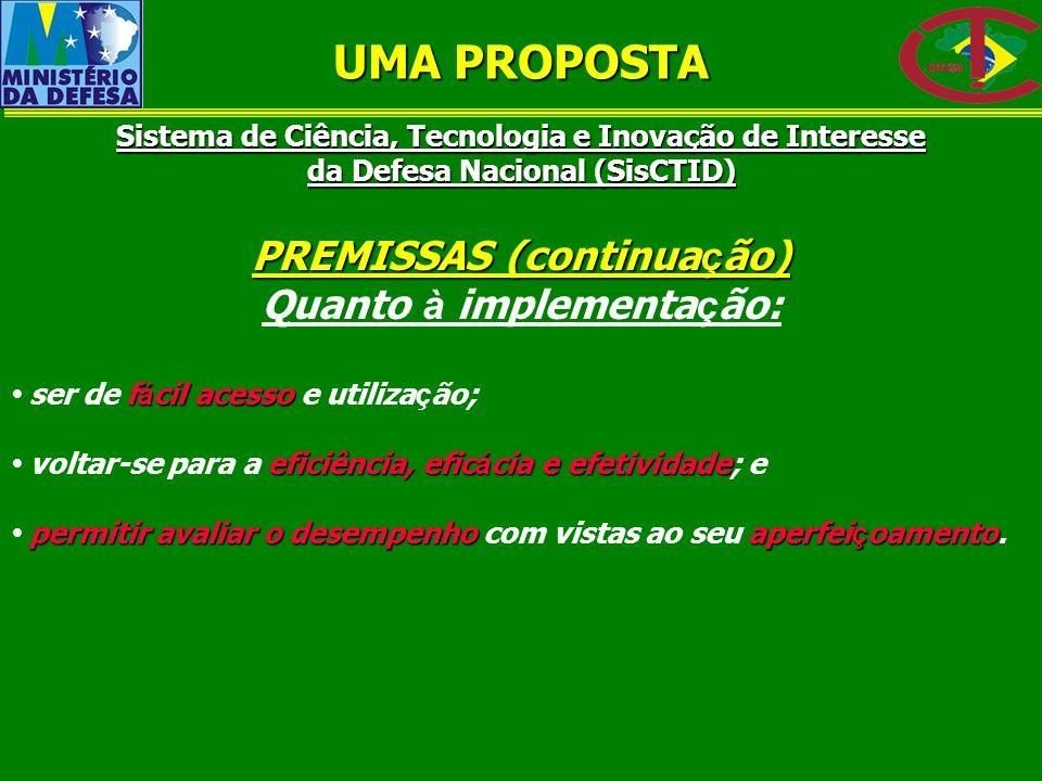 UMA PROPOSTA PREMISSAS (continuação) Quanto à implementação: