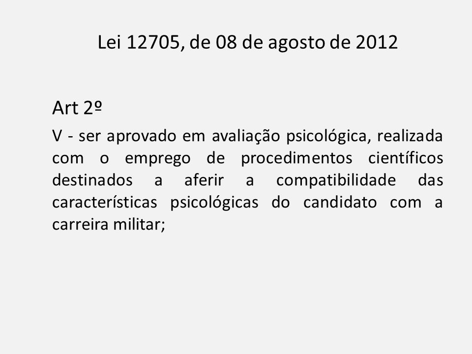 Lei 12705, de 08 de agosto de 2012 Art 2º.