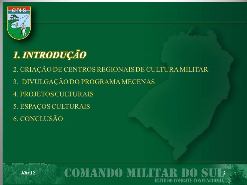 1. INTRODUÇÃO 2. CRIAÇÃO DE CENTROS REGIONAIS DE CULTURA MILITAR