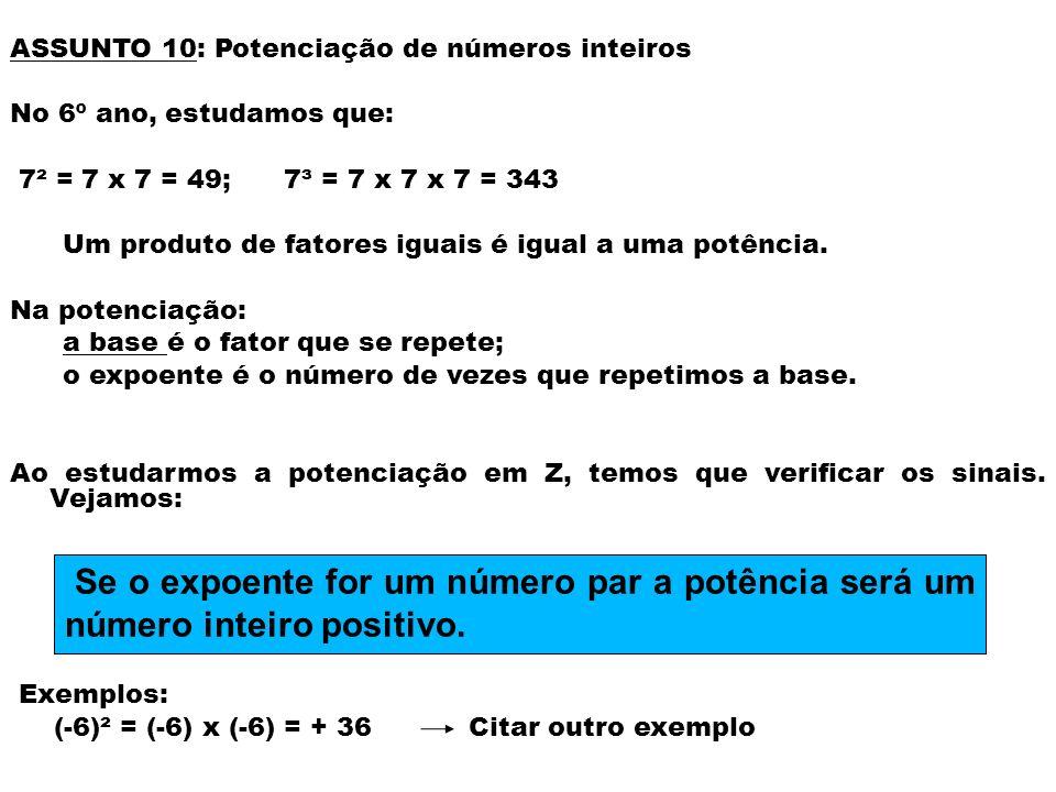 ASSUNTO 10: Potenciação de números inteiros