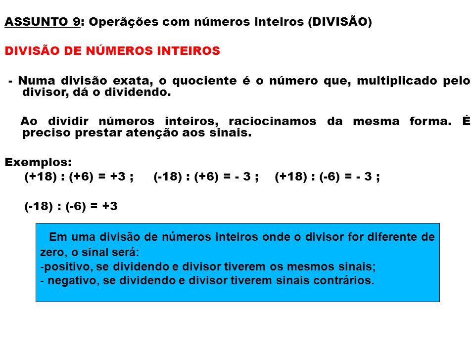 ASSUNTO 9: Operãções com números inteiros (DIVISÃO)