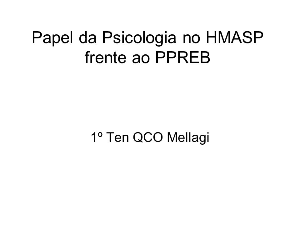 Papel da Psicologia no HMASP frente ao PPREB
