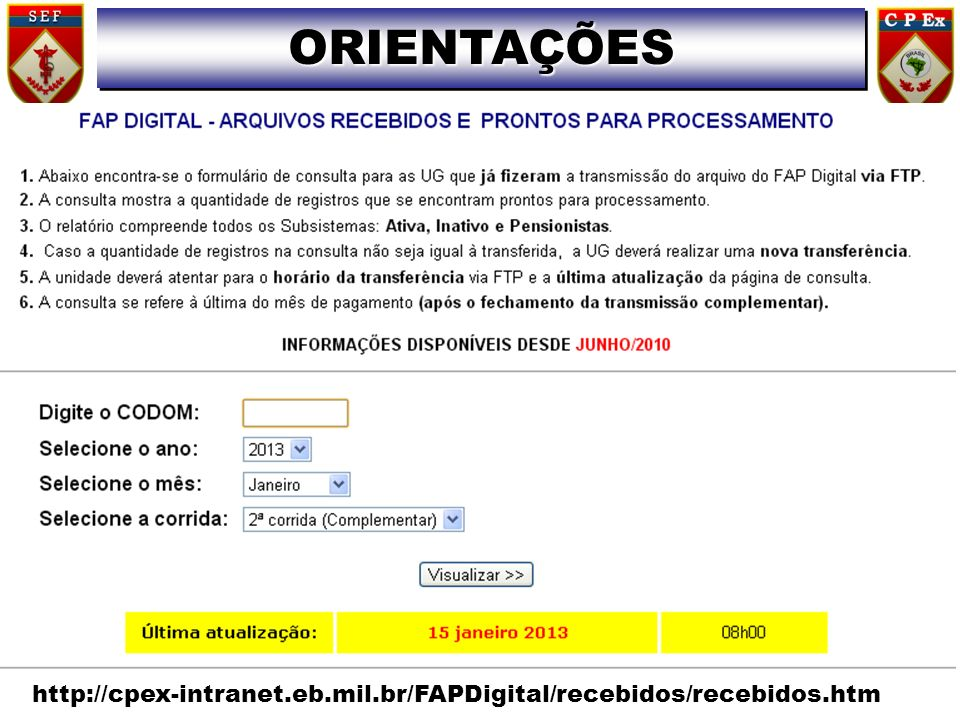 ORIENTAÇÕES http://cpex-intranet.eb.mil.br/FAPDigital/recebidos/recebidos.htm
