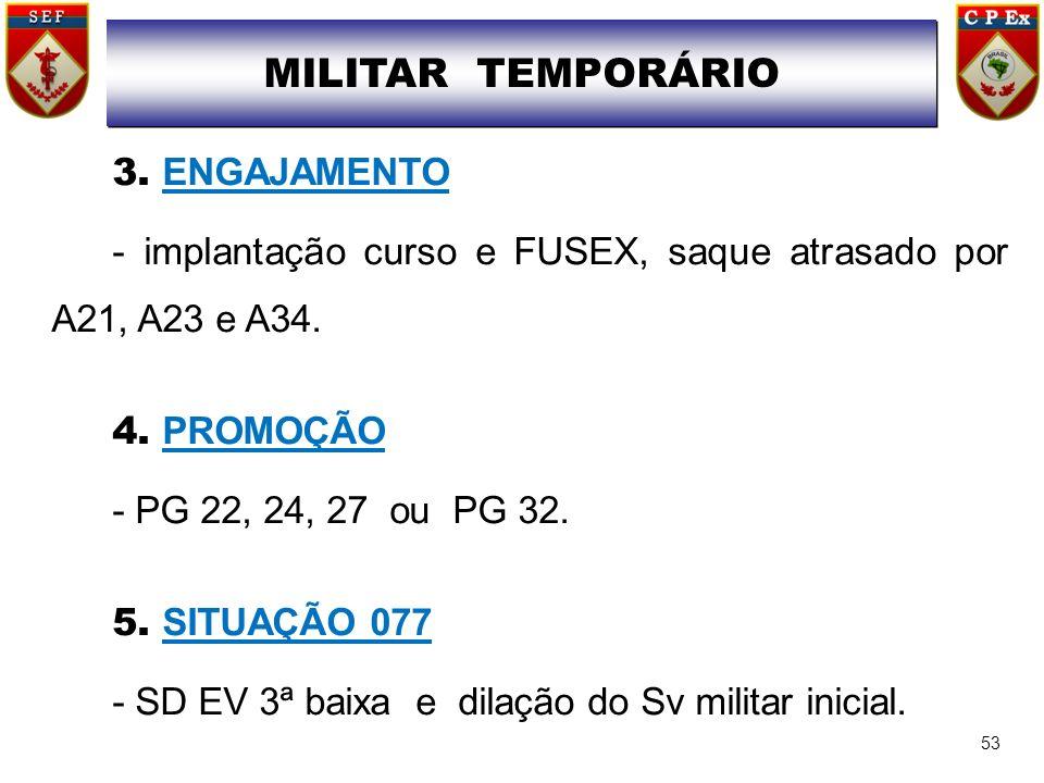 MILITAR TEMPORÁRIO 3. ENGAJAMENTO