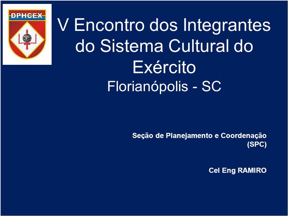 V Encontro dos Integrantes do Sistema Cultural do Exército Florianópolis - SC