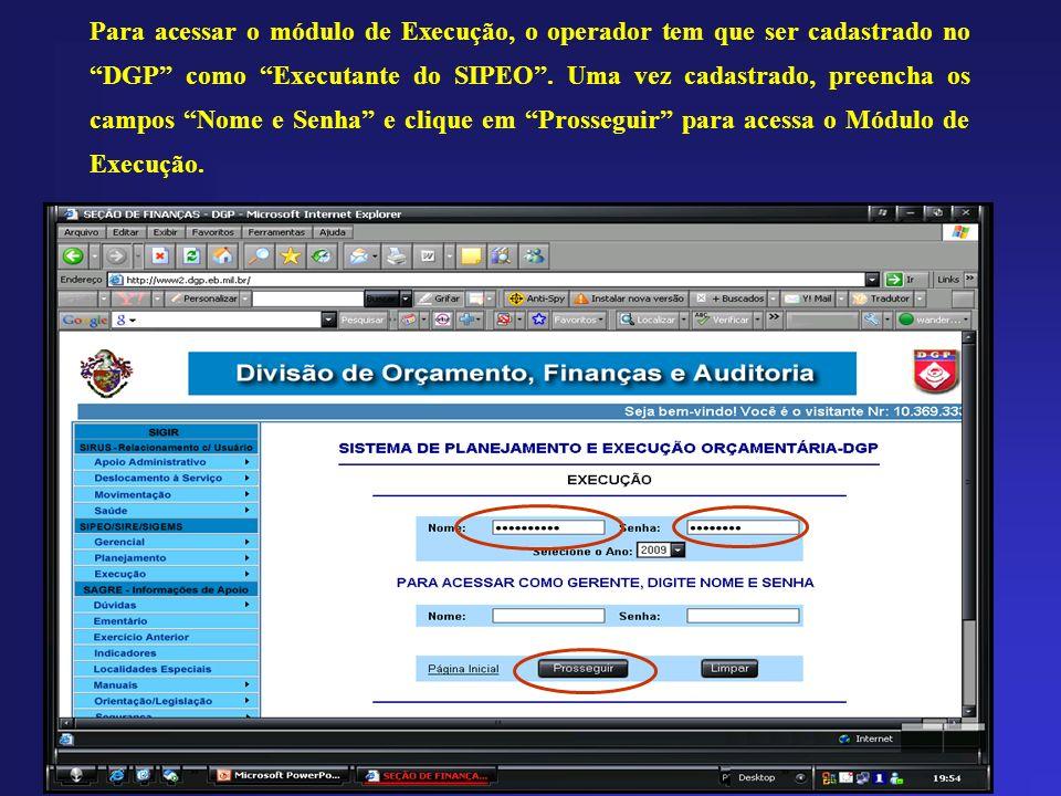 Para acessar o módulo de Execução, o operador tem que ser cadastrado no DGP como Executante do SIPEO .