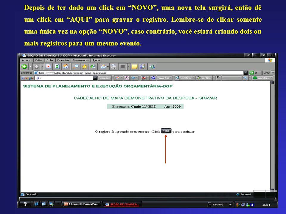 Depois de ter dado um click em NOVO , uma nova tela surgirá, então dê um click em AQUI para gravar o registro.