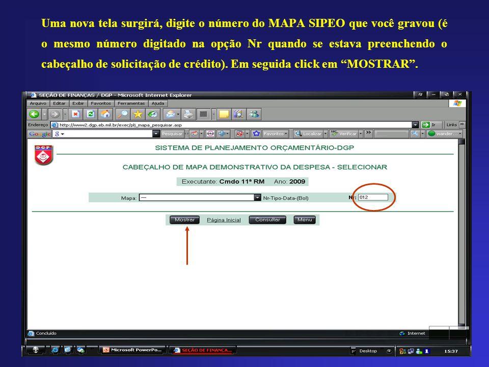 Uma nova tela surgirá, digite o número do MAPA SIPEO que você gravou (é o mesmo número digitado na opção Nr quando se estava preenchendo o cabeçalho de solicitação de crédito).