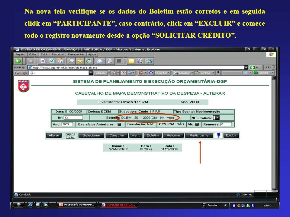 Na nova tela verifique se os dados do Boletim estão corretos e em seguida clidk em PARTICIPANTE , caso contrário, click em EXCLUIR e comece todo o registro novamente desde a opção SOLICITAR CRÉDITO .