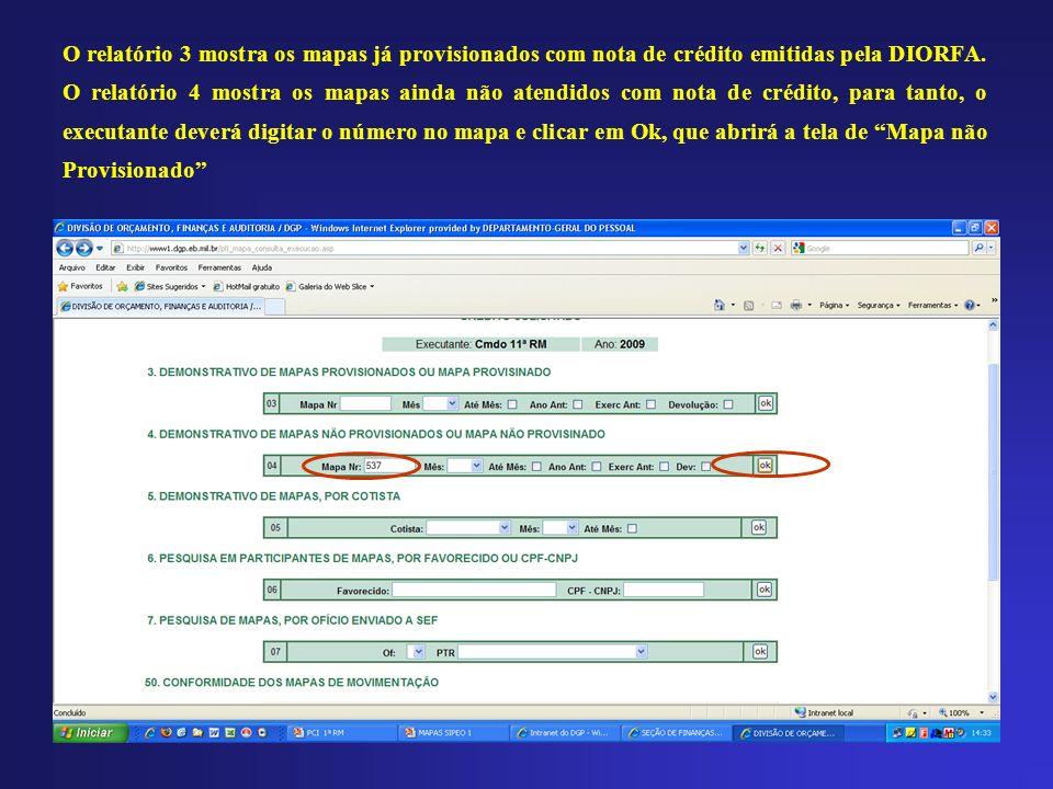 O relatório 3 mostra os mapas já provisionados com nota de crédito emitidas pela DIORFA.