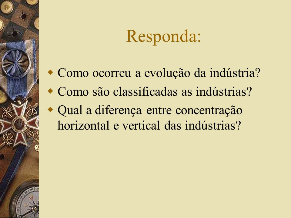 Responda: Como ocorreu a evolução da indústria