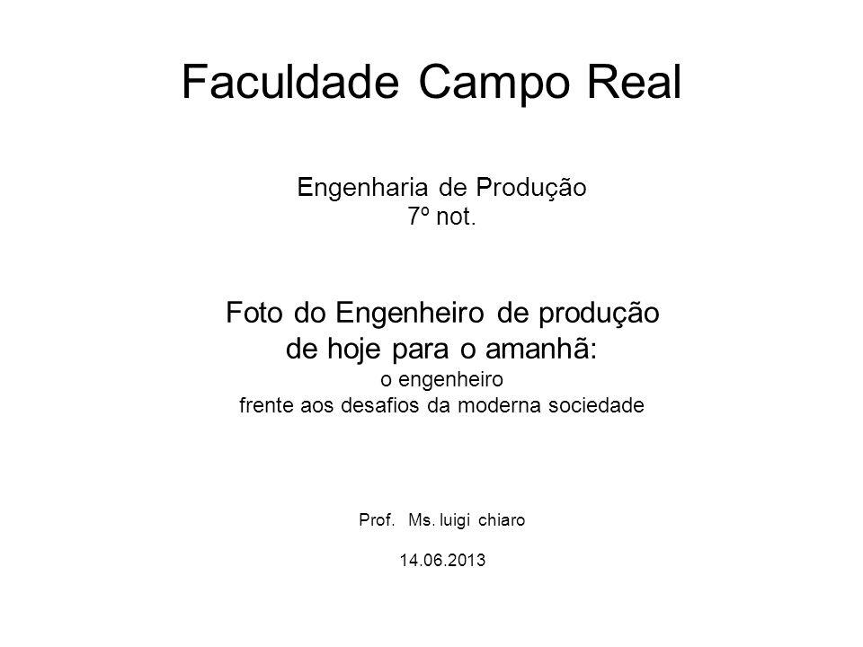 Faculdade Campo Real Foto do Engenheiro de produção