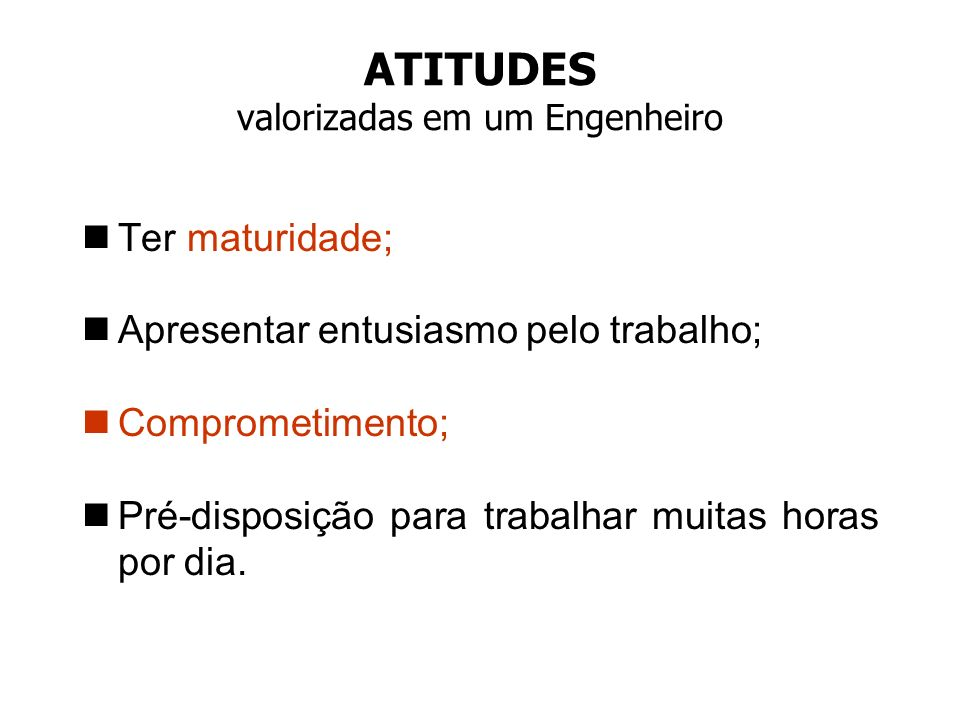 ATITUDES valorizadas em um Engenheiro