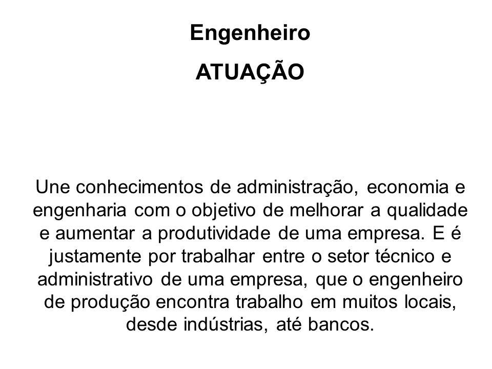 Engenheiro ATUAÇÃO.
