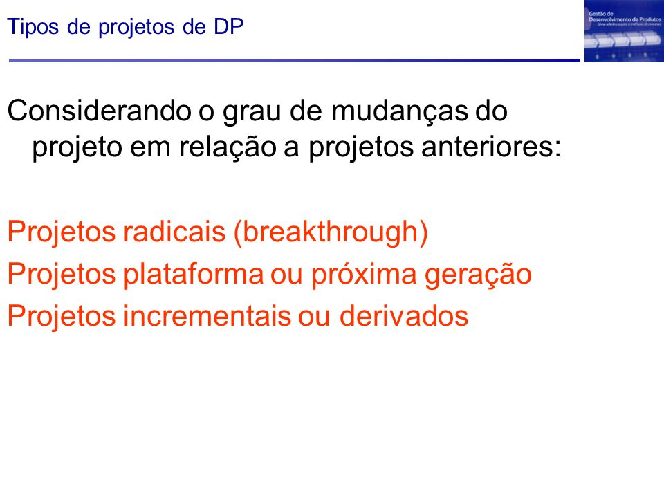 Projetos radicais (breakthrough)