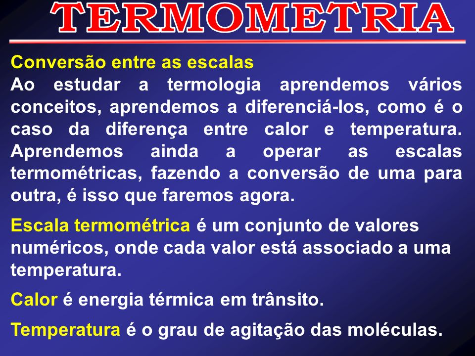TERMOMETRIA Conversão entre as escalas