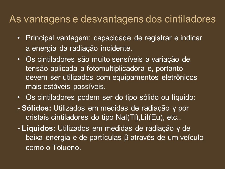 As vantagens e desvantagens dos cintiladores