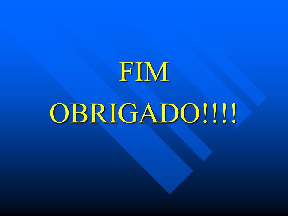 FIM OBRIGADO!!!!