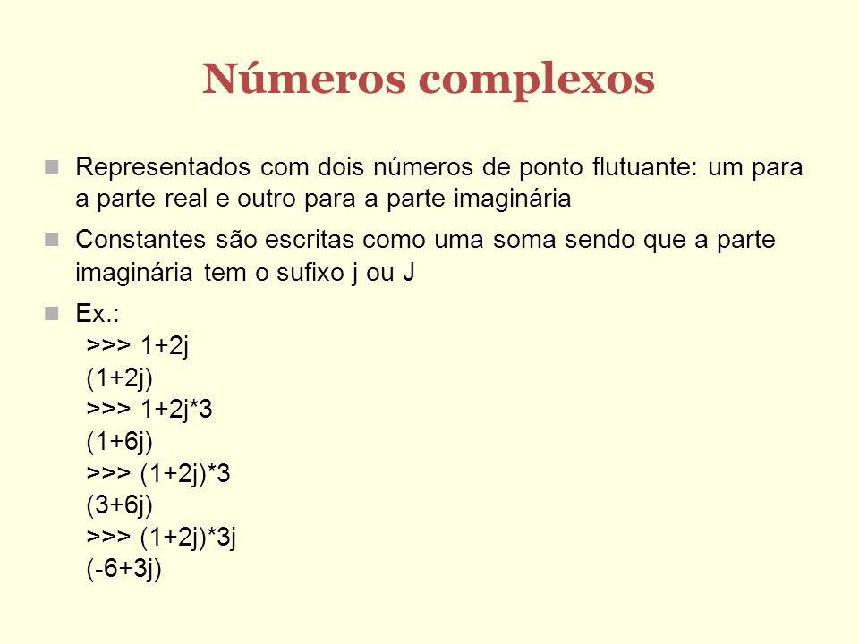 Números complexosRepresentados com dois números de ponto flutuante: um para a parte real e outro para a parte imaginária.