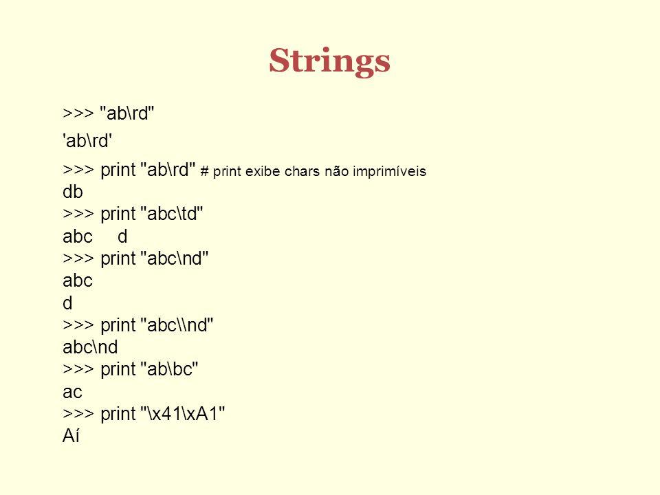 Strings >>> ab\rd ab\rd