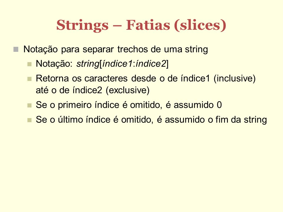 Strings – Fatias (slices)‏