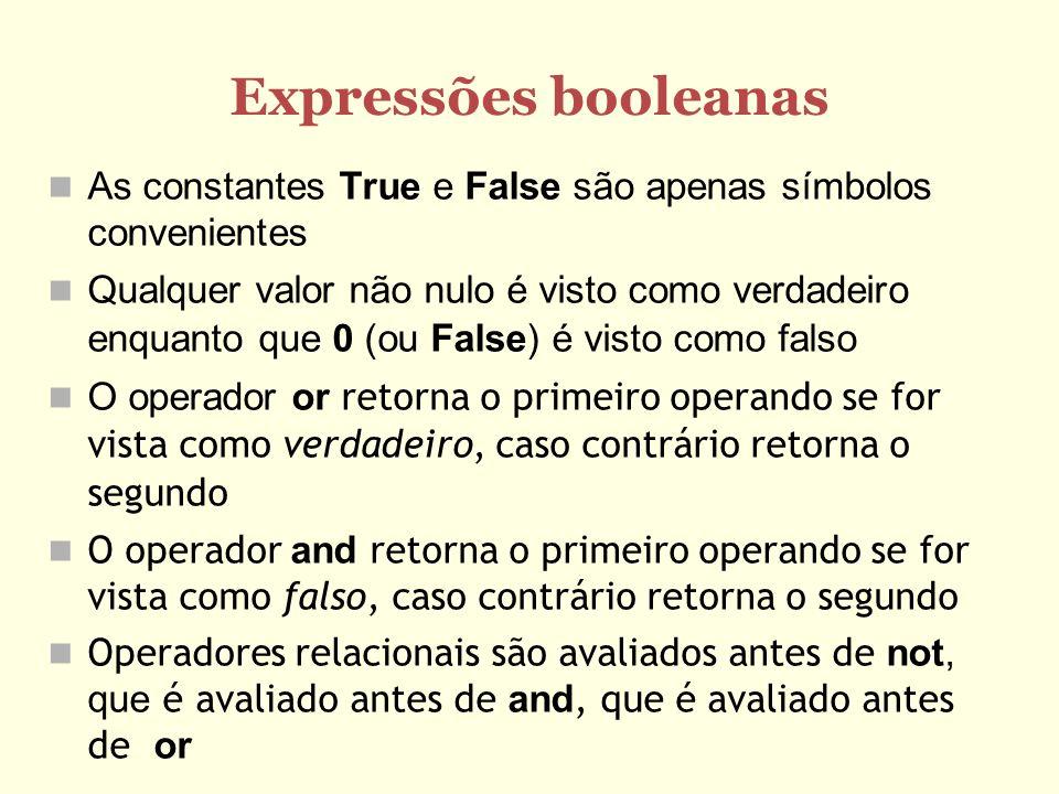 Expressões booleanasAs constantes True e False são apenas símbolos convenientes.
