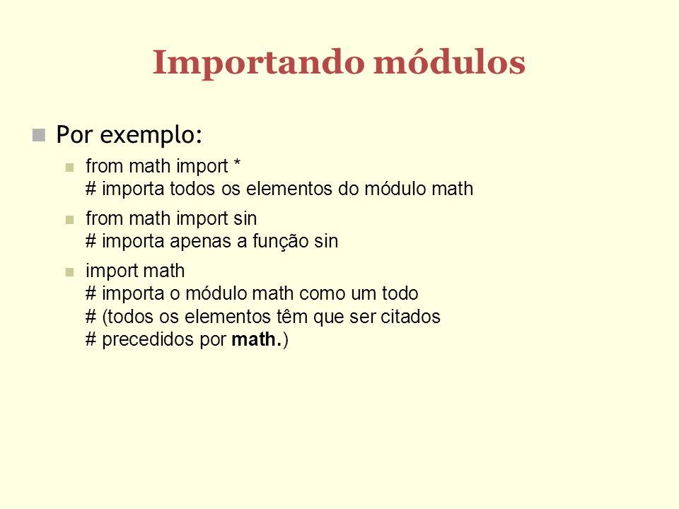 Importando módulos Por exemplo: