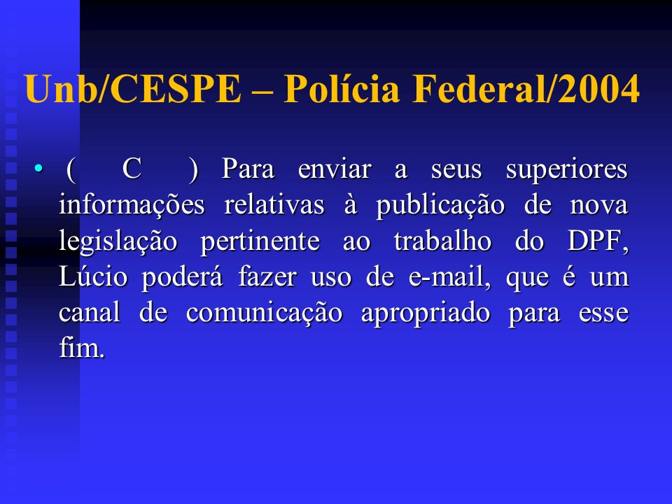 Unb/CESPE – Polícia Federal/2004
