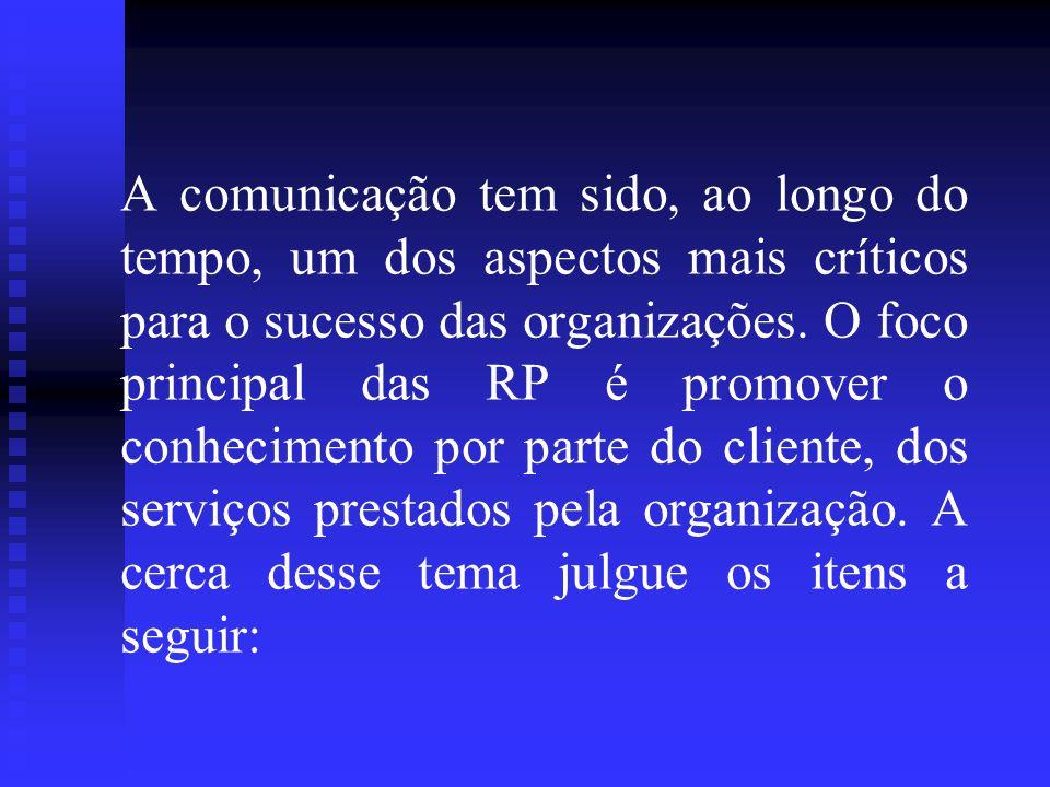 A comunicação tem sido, ao longo do tempo, um dos aspectos mais críticos para o sucesso das organizações.