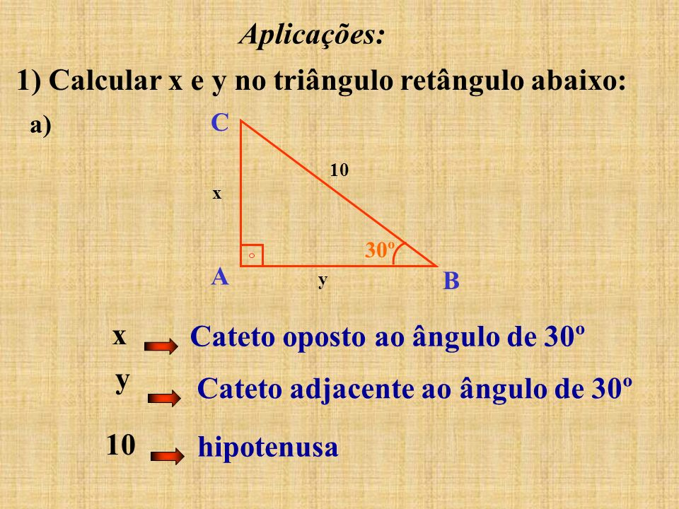 1) Calcular x e y no triângulo retângulo abaixo: