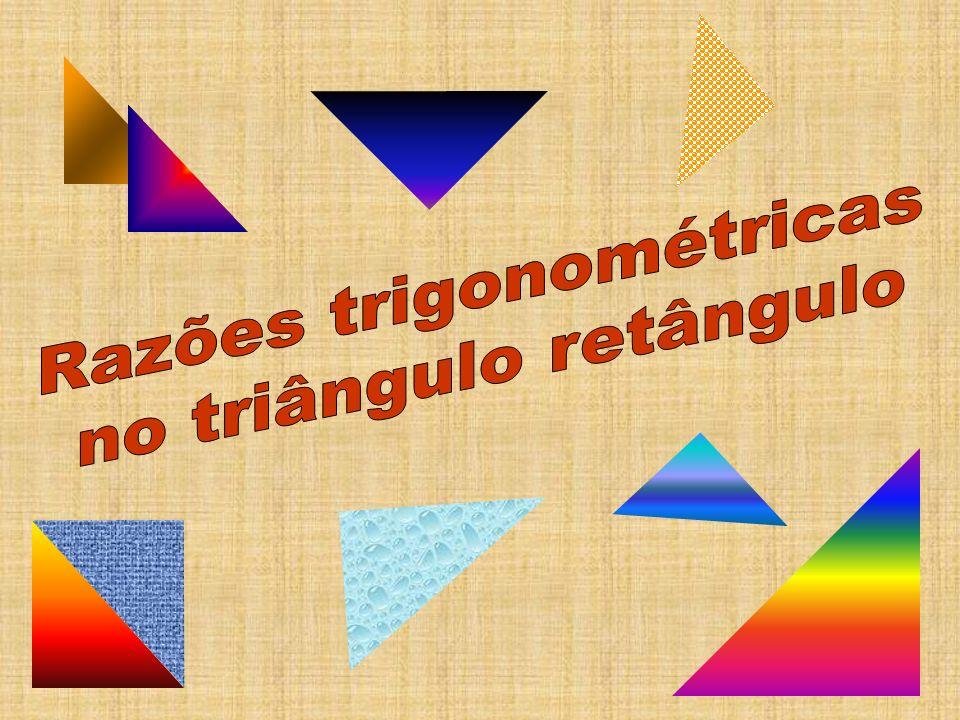 Razões trigonométricas no triângulo retângulo