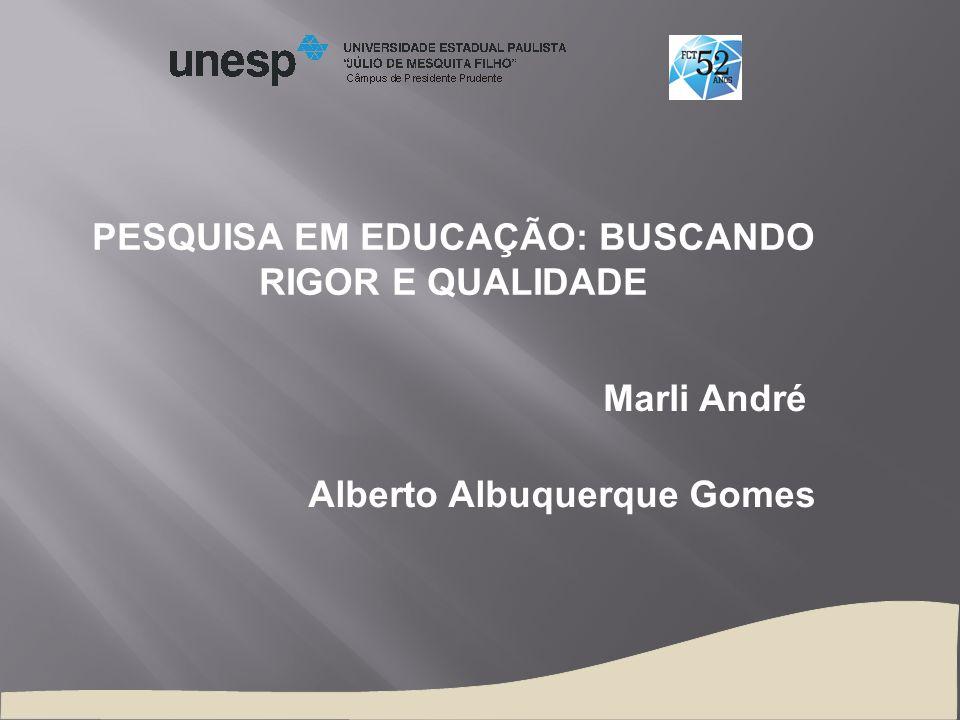 PESQUISA EM EDUCAÇÃO: BUSCANDO RIGOR E QUALIDADE