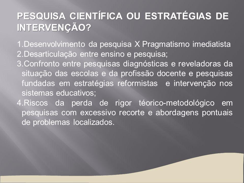 PESQUISA CIENTÍFICA OU ESTRATÉGIAS DE INTERVENÇÃO