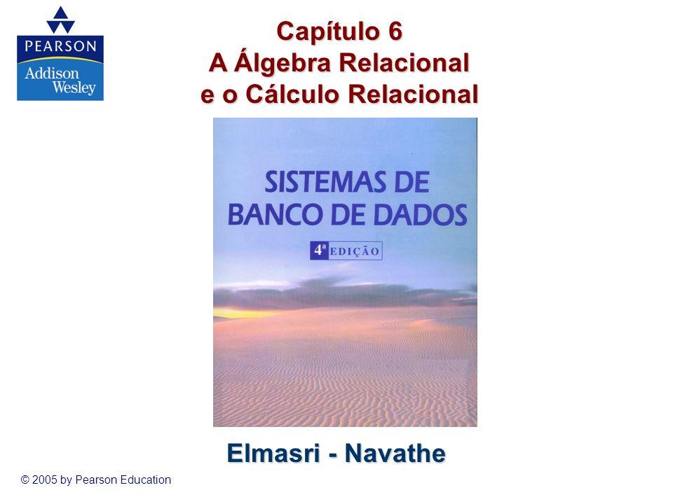 Capítulo 6 A Álgebra Relacional e o Cálculo Relacional