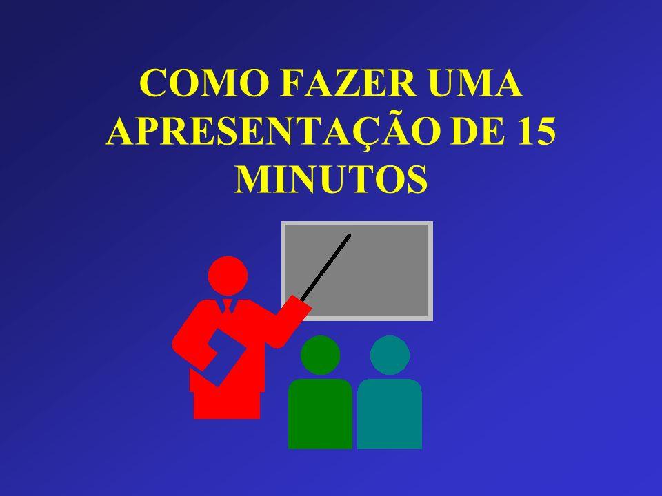 COMO FAZER UMA APRESENTAÇÃO DE 15 MINUTOS