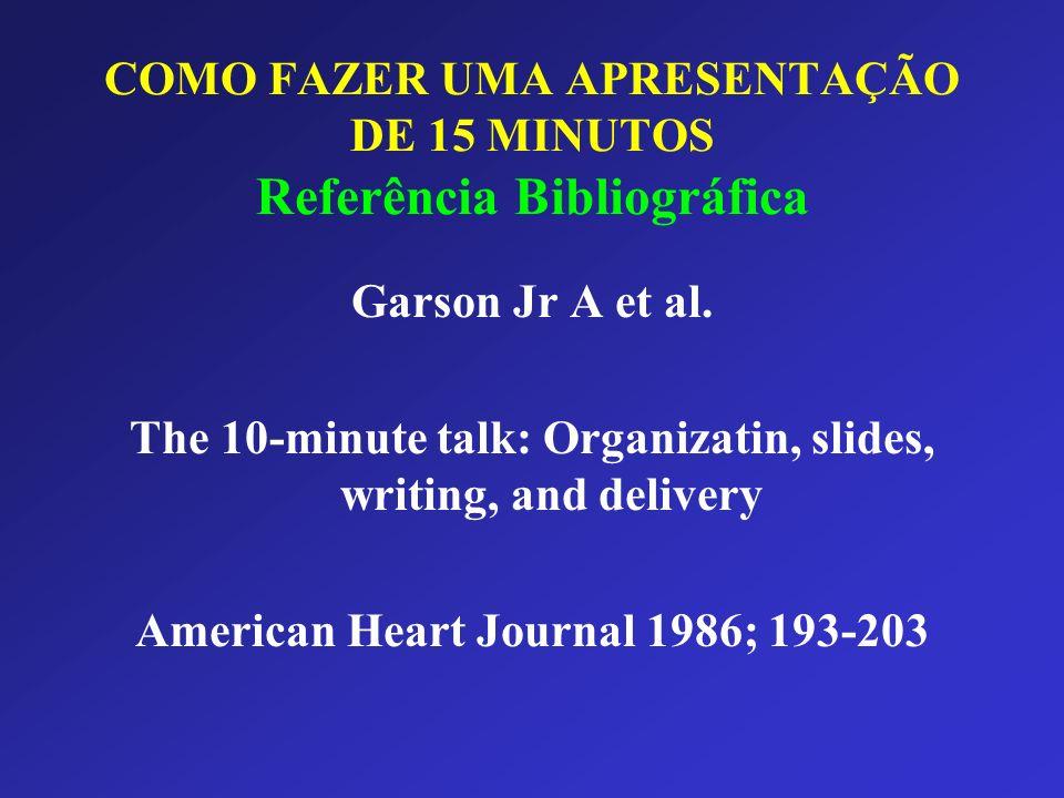 COMO FAZER UMA APRESENTAÇÃO DE 15 MINUTOS Referência Bibliográfica