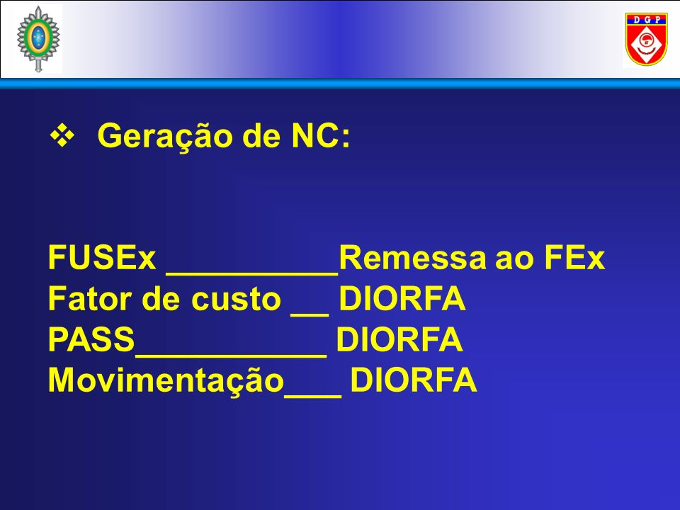 Geração de NC:FUSEx _________Remessa ao FEx.Fator de custo __ DIORFA.