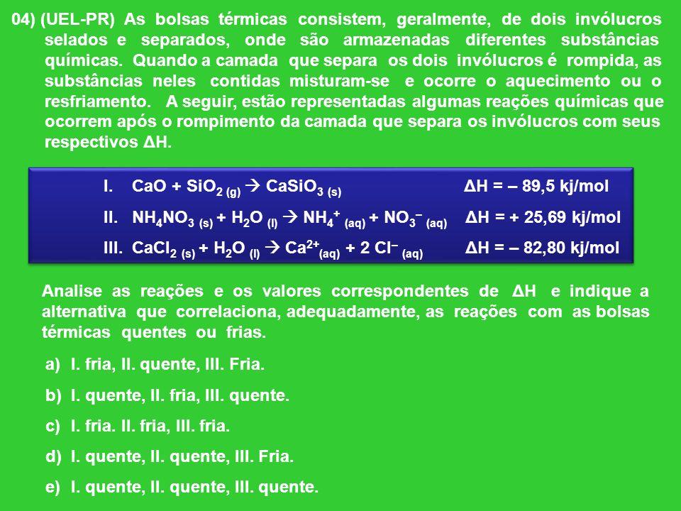 04) (UEL-PR) As bolsas térmicas consistem, geralmente, de dois invólucros