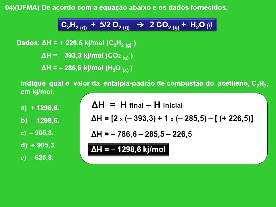 C2H2 (g) + 5/2 O2 (g)  2 CO2 (g) + H2O (l)