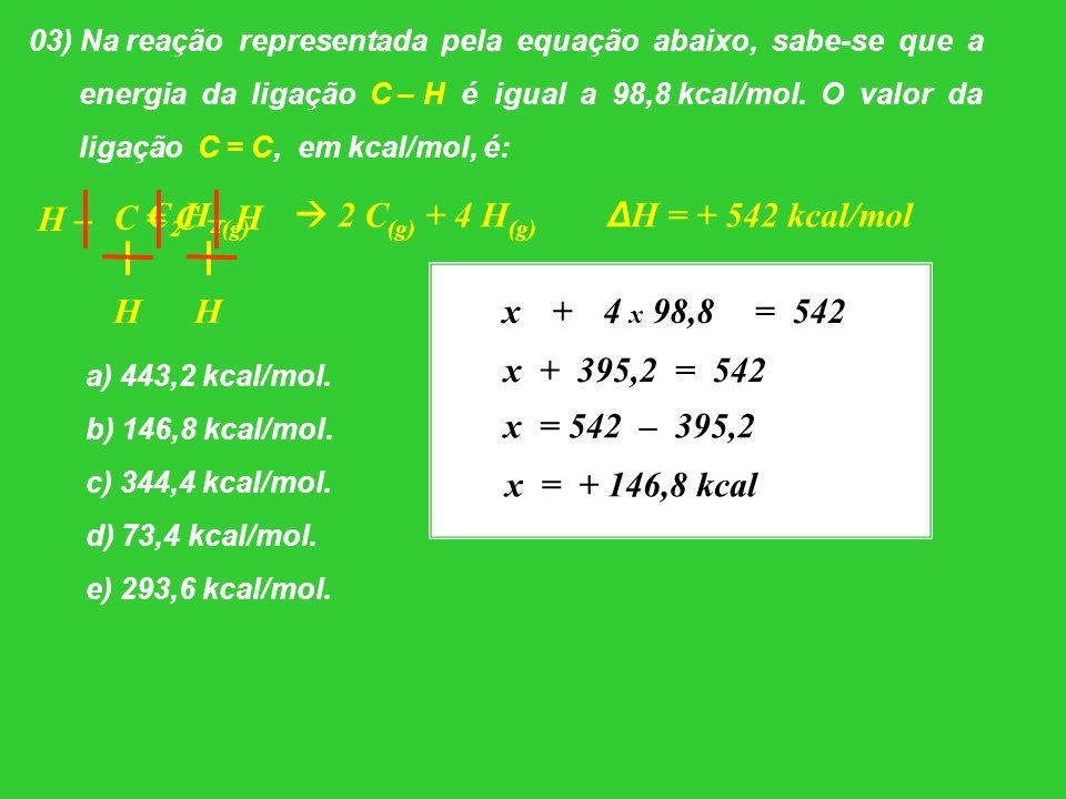  2 C(g) + 4 H(g) ΔH = + 542 kcal/mol