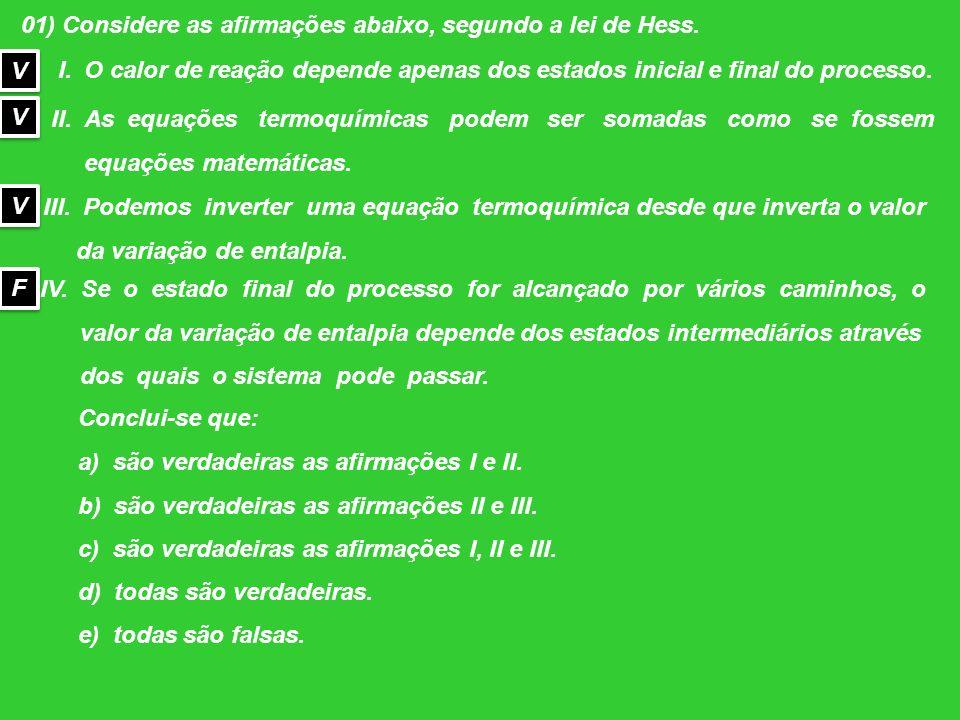 01) Considere as afirmações abaixo, segundo a lei de Hess.