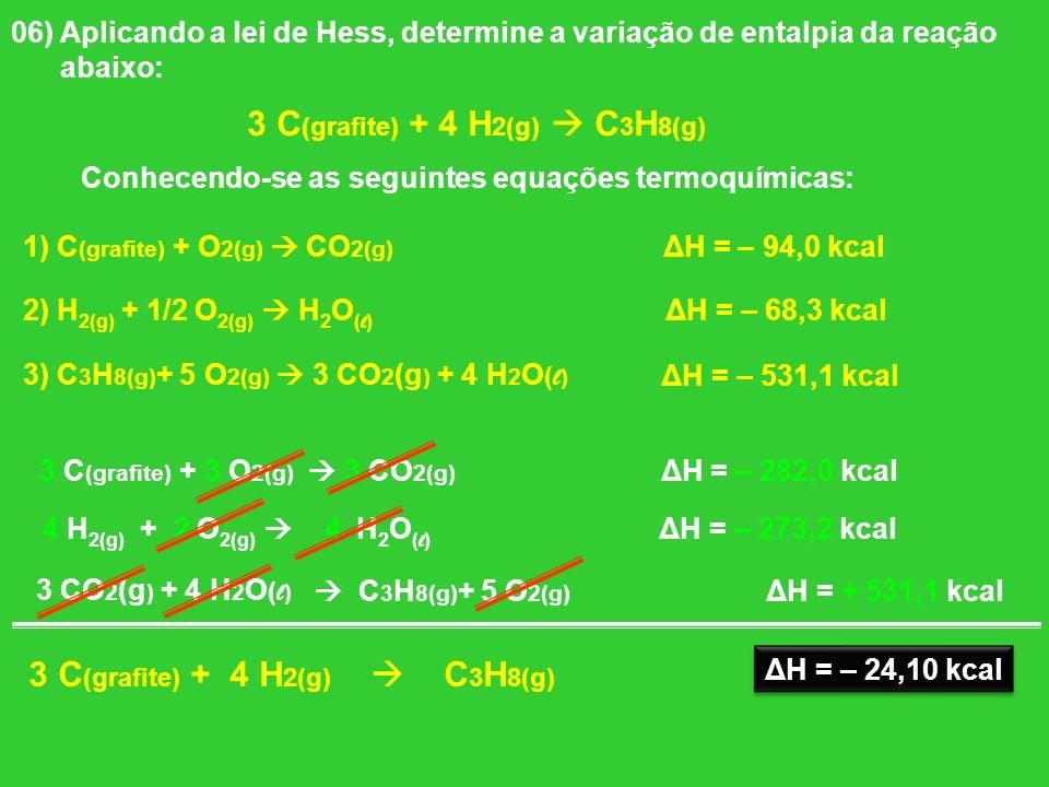 3 C(grafite) + 4 H2(g)  C3H8(g) 3 C(grafite) + 4 H2(g)  C3H8(g)