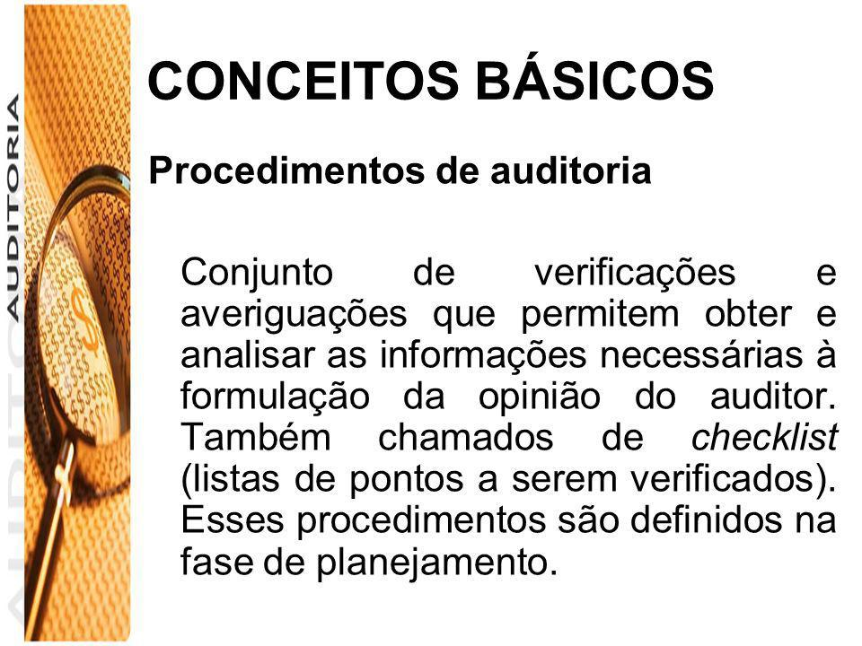 CONCEITOS BÁSICOS Procedimentos de auditoria
