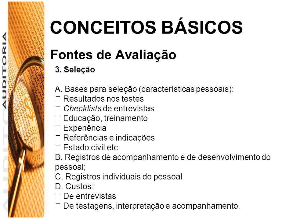 CONCEITOS BÁSICOS Fontes de Avaliação 3. Seleção