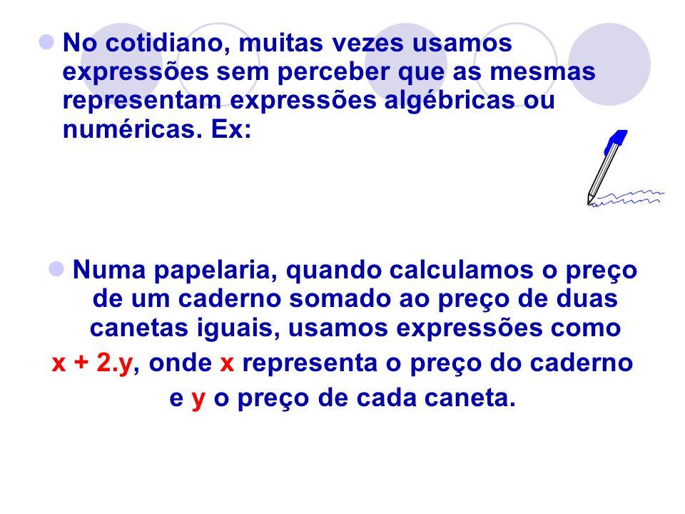 x + 2.y, onde x representa o preço do caderno
