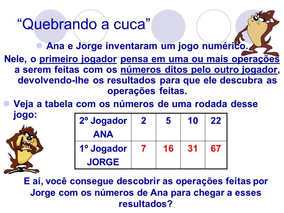 Ana e Jorge inventaram um jogo numérico.