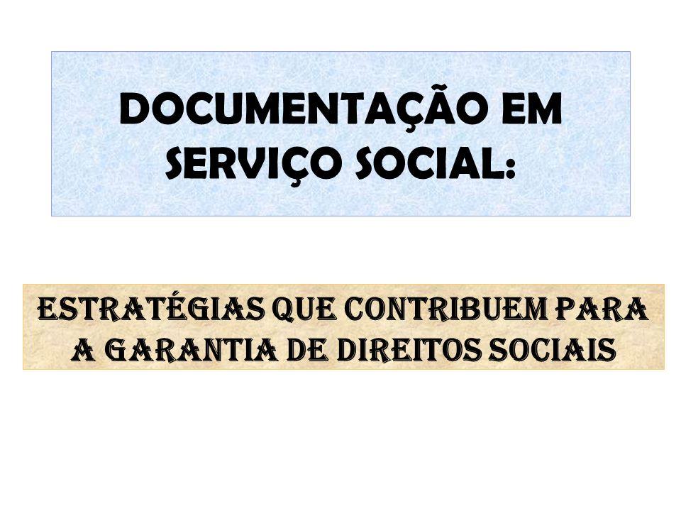 DOCUMENTAÇÃO EM SERVIÇO SOCIAL: