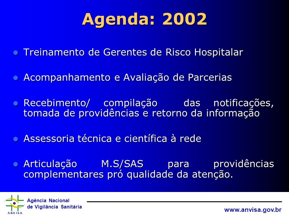 Agenda: 2002 Treinamento de Gerentes de Risco Hospitalar