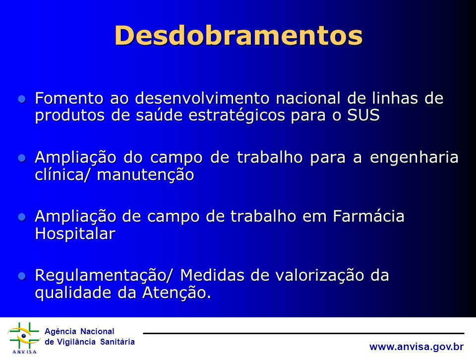 Desdobramentos Fomento ao desenvolvimento nacional de linhas de produtos de saúde estratégicos para o SUS.